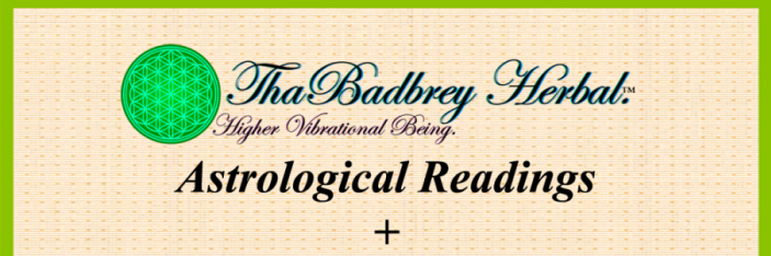 Astrological Readings - ThaBadbrey Herbal.