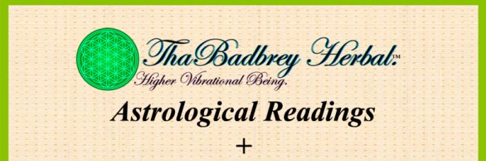Astrological Readings - ThaBadbrey Herbal.